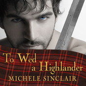 To Wed a Highlander, by Michele Sinclair, Anne Flosnik