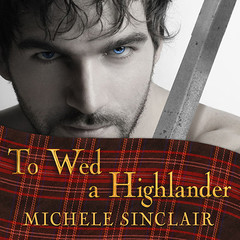 To Wed a Highlander Audiobook, by Michele Sinclair