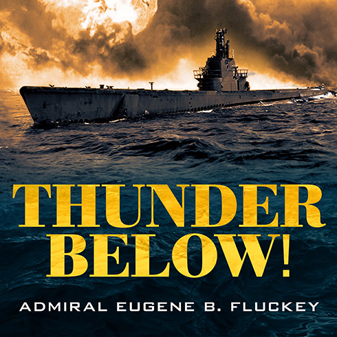 Printable Thunder Below!: The USS Barb Revolutionizes Submarine Warfare in World War II Audiobook Cover Art