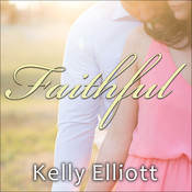 Faithful, by Kelly Elliott, Arika Rapson, Nelson Hobbs