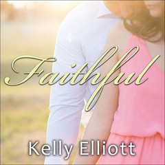 Faithful Audiobook, by Kelly Elliott