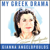 My Greek Drama: Life, Love, and One Woman's Olympic Effort to Bring Glory to Her Country, by Gianna Angelopoulos, Wanda McCaddon