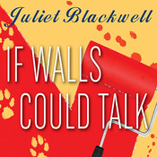 If Walls Could Talk, by Juliet Blackwell
