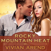 Rocky Mountain Heat, by Vivian Arend