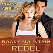 Rocky Mountain Rebel, by Vivian Arend