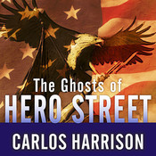 The Ghosts of Hero Street: How One Small Mexican-American Community Gave So Much in World War II and Korea Audiobook, by Carlos Harrison