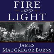 Fire and Light: How the Enlightenment Transformed Our World Audiobook, by James MacGregor Burns