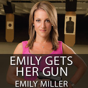 Emily Gets Her Gun: … But Obama Wants to Take Yours, by Emily Miller, Carla Mercer-Meyer