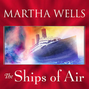 The Ships of Air Audiobook, by Martha Wells