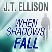 When Shadows Fall Audiobook, by J. T. Ellison