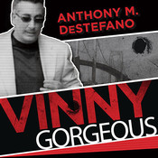 Vinny Gorgeous: The Ugly Rise and Fall of a New York Mobster Audiobook, by Anthony M. DeStefano