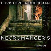 The Necromancer's House Audiobook, by Christopher Buehlman
