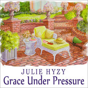 Grace Under Pressure, by Julie Hyzy, Emily Durante