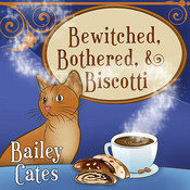 Bewitched, Bothered, and Biscotti, by Bailey Cates