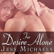 For Desire Alone Audiobook, by Jess Michaels