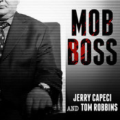 Mob Boss: The Life of Little Al Darco, the Man Who Brought Down the Mafia Audiobook, by Jerry Capeci, Tom Robbins