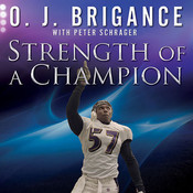 Strength of a Champion: Finding Faith and Fortitude Through Adversity Audiobook, by O. J. Brigance