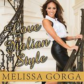 Love Italian Style: The Secrets of My Hot and Happy Marriage, by Melissa Gorga