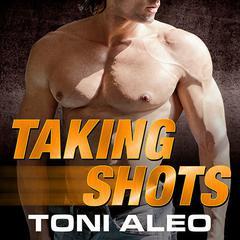 Taking Shots Audiobook, by Toni Aleo