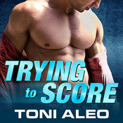 Trying to Score Audiobook, by Toni Aleo