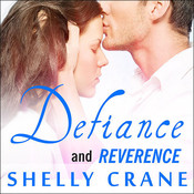 Defiance (Includes Reverence novella) Audiobook, by Shelly Crane