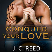 Conquer Your Love, by J. C. Reed