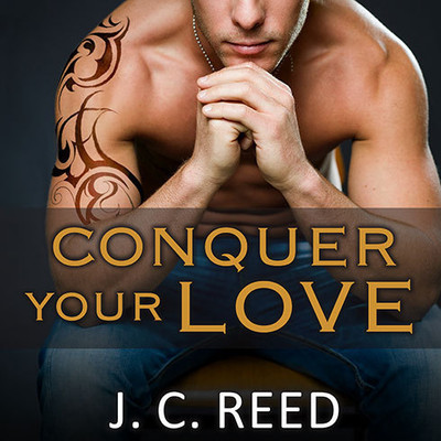 Conquer Your Love Audiobook, by J. C. Reed