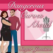 Dangerous Curves Ahead, by Sugar Jamison