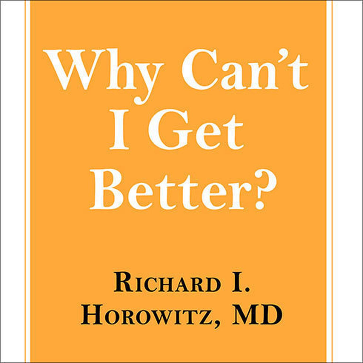 Printable Why Can't I Get Better?: Solving the Mystery of Lyme and Chronic Disease Audiobook Cover Art