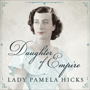 Daughter of Empire: My Life as a Mountbatten, by Corrie James, Lady Pamela Hicks