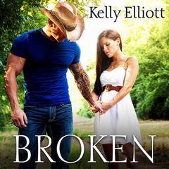 Broken Audiobook, by Kelly Elliott