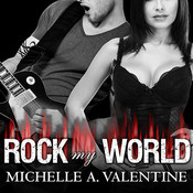 Rock My World, by Michelle A. Valentine