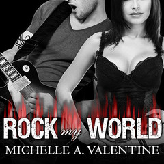 Rock My World Audiobook, by Michelle A. Valentine