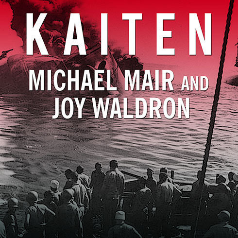 Printable Kaiten: Japan's Secret Manned Suicide Submarine and the First American Ship It Sank in WWII Audiobook Cover Art