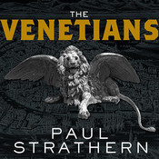 The Venetians: A New History: From Marco Polo to Casanova, by Paul Strathern