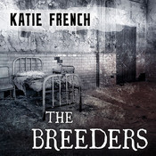 The Breeders Audiobook, by Carla Mercer-Meyer, Katie French