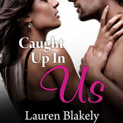 Caught Up in Us Audiobook, by Lauren Blakely