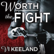 Worth the Fight Audiobook, by Tatiana Sokolov, Todd Haberkorn, Vi Keeland