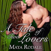 A Tale of Two Lovers, by Maya Rodale, Carolyn Morris