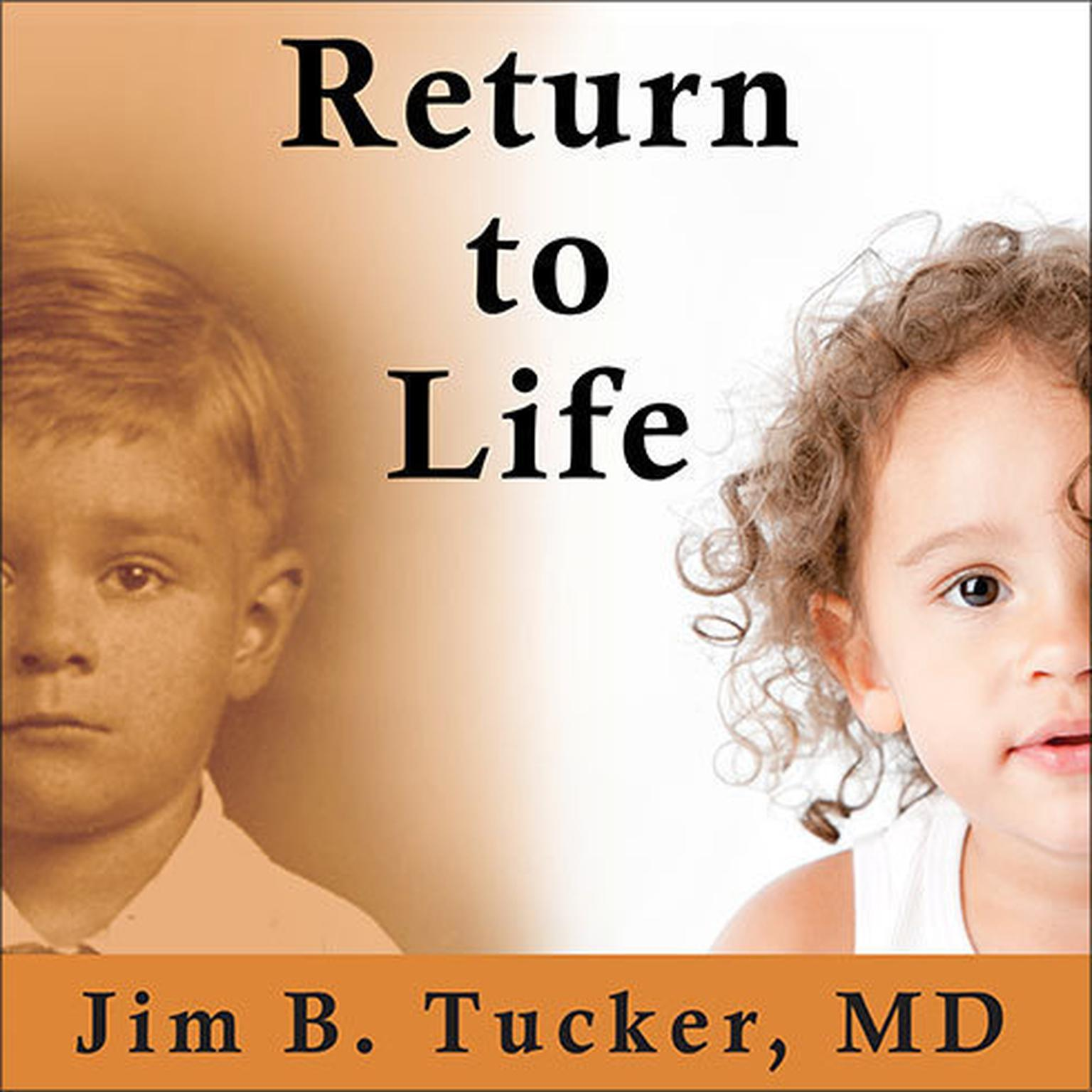 Printable Return to Life: Extraordinary Cases of Children Who Remember Past Lives Audiobook Cover Art