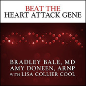 Beat the Heart Attack Gene: The Revolutionary Plan to Prevent Heart Disease, Stroke, and Diabetes Audiobook, by Bradley Bale, Amy Doneen, ARNP, Amy Doneen, Lisa Collier Cool