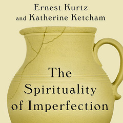 The Spirituality of Imperfection: Storytelling and the Search for Meaning Audiobook, by Ernest Kurtz, Katherine Ketcham
