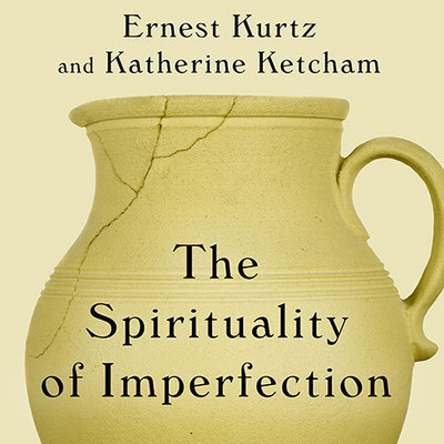 The Spirituality of Imperfection: Storytelling and the Search for Meaning Audiobook, by Ernest Kurtz