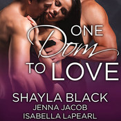 One Dom to Love Audiobook, by Shayla Black, Jenna Jacob, Isabella LaPearl