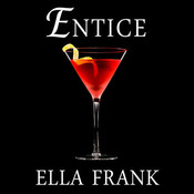 Entice Audiobook, by Ella Frank, Mackenzie Cartwright