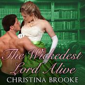 The Wickedest Lord Alive Audiobook, by Christina Brooke