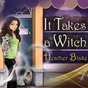 It Takes a Witch: A Wishcraft Mystery, by Coleen Marlo, Heather Blake
