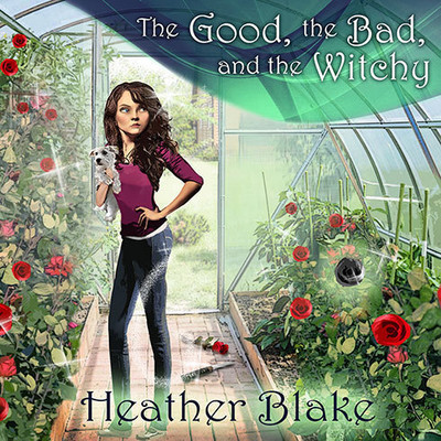 The Good, the Bad, and the Witchy: A Wishcraft Mystery Audiobook, by