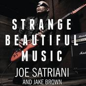 Strange Beautiful Music: A Musical Memoir Audiobook, by Joe Satriani