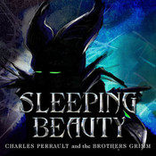 Sleeping Beauty, and Other Classic Stories, by The Brothers Grimm
